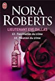 lieutenant eve dallas tome 13 fascination du crime ; tome 14 r?union du crime