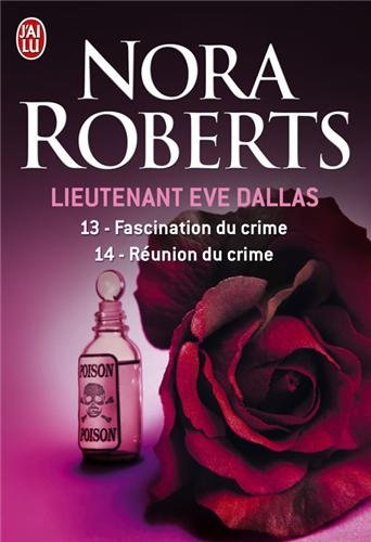 Lieutenant Eve Dallas : Tome 13, Fascination du crime ; Tome 14, Réunion du crime par Nora Roberts