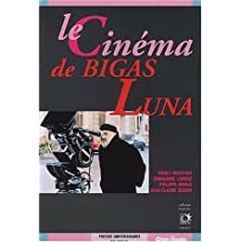 Le cinéma de Bigas Luna (Collection des Hespérides)