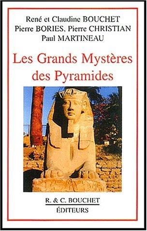 Les grands mystères des pyramides par Pierre Bories