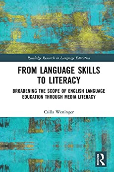 Descarga gratuita From Language Skills to Literacy: Broadening the Scope of English Language Education Through Media Literacy (Routledge Research in Language Education) PDF