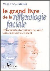 Le grand livre de la réflexologie faciale Coffret 2 volumes : D'étonnantes techniques de santé venues d'Extrême-Orient