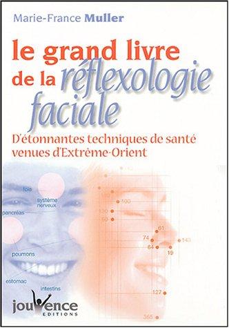 Le grand livre de la réflexologie faciale Coffret 2 volumes : D'étonnantes techniques de santé venues d'Extrême-Orient par Marie-France Muller