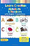 Learn Croatian Alphabets & Numbers: Colorful Pictures & English Translations (Croatian for Kids)