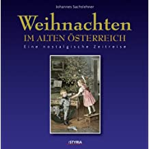 Weihnachten im alten Österreich: Eine nostalgische Zeitreise