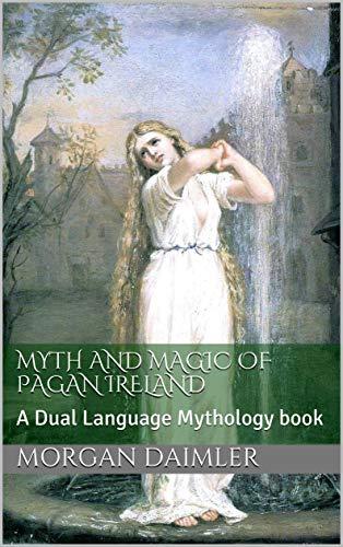 Myth and Magic of Pagan Ireland: A Dual Language Mythology book (English Edition)