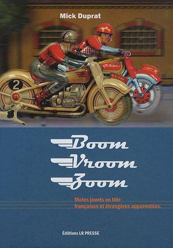 Boom Vroom Zoom : Motos jouets en tôle françaises et étrangères apparentées