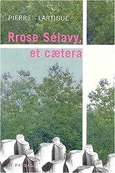 Rrose Sélavy Etcaetara...
