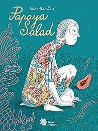 Papaya Salad: 2 par Elisa Macellari