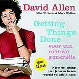 Getting Things Done voor een nieuwe generatie (Dutch Edition)