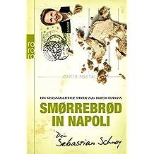Smørrebrød in Napoli: Ein vergnüglicher Streifzug durch Europa