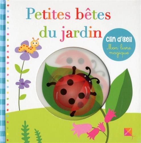 Les petites betes du jardin - Mon livre magique