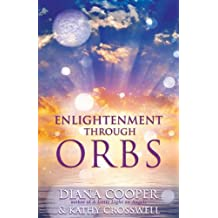 (Enlightenment Through Orbs) By Cooper, Diana (Author) Paperback on (04 , 2009)