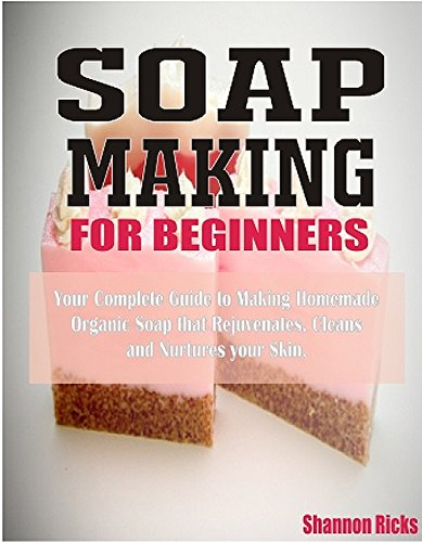 Soap Making For Beginners: Your Complete Guide to Making Homemade Organic Soap that Rejuvenates, Cleans, and Nurtures Your Skin (English Edition) - English Lavender Liquid Soap