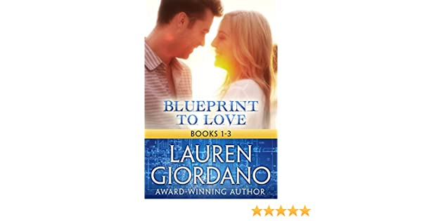 Blueprint to love books 1 3 ebook lauren giordano amazon blueprint to love books 1 3 ebook lauren giordano amazon kindle store malvernweather Gallery