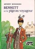 Bennett et le pigeon voyageur (Bibliothèque verte)