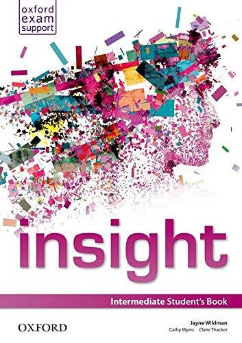 Insight. Intermediate. Student's book. Per le Scuole superiori. Con espansione online