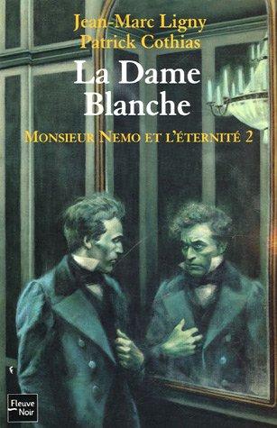 La Dame Blanche, Tome 2 : Monsieur Nemo et l'éternité