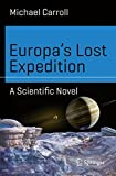 Europa's Lost Expedition: A Scientific Novel (Science and Fiction)