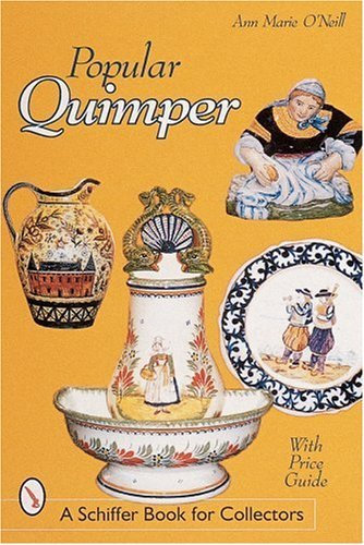 Popular Quimper (Schiffer Book for Collectors) by Ann Marie O'Neill (2007-07-01)
