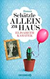 Schätzle allein zu Haus: Roman - Elisabeth Kabatek