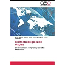 El efecto del pa??s de origen: La intenci??n de compra de productos extranjeros by Nadia Huitzilin Jim??nez Torres (2011-09-23)