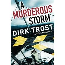 A Murderous Storm by Dirk Trost (2015-08-25)