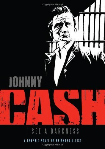 Johnny Cash - I See a Darkness by Reinhard Kleist (2009) Paperback