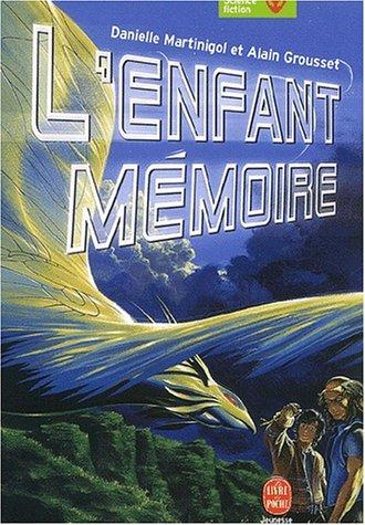 L'Enfant-mémoire, nouvelle édition par Danielle Martinigol, Alain Grousset