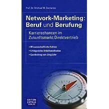 Network-Marketing: Beruf und Berufung: Karrierechancen im Zukunftsmarkt Direktvertrieb