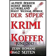 Der Super Krimi Koffer Juni 2017: Zehn Romane - über 1600 Seiten Cassiopeiapress Spannung!