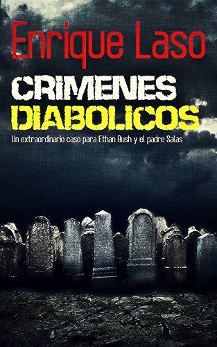 Crímenes Diabólicos: Un caso para Ethan Bush y el padre Salas por Enrique Laso