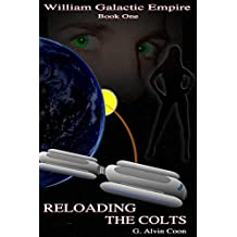 Reloading the Colts: William Galactic Empire Series Book One (English Edition)