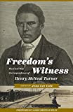 Freedom's Witness: The Civil War Correspondence of Henry McNeal Turner (Regenerations)