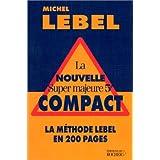 La Nouvelle Super majeure 5e compact : La Méthode Lebel en 200 pages