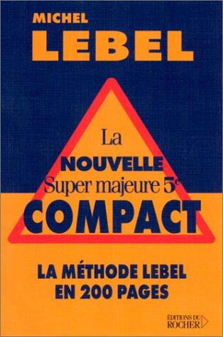 La Nouvelle Super majeure 5e compact : La Méthode Lebel