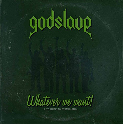 Whatever We Want - A Tribute To Status Quo by Godslave