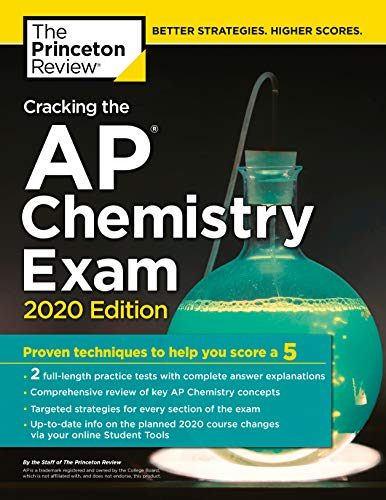 Cracking the AP Chemistry Exam, 2020 Edition: Practice Tests & Proven Techniques to Help You Score a 5 (College Test Preparation) (English Edition) (Test Ap Chemie)