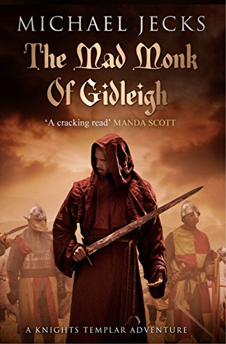 The Mad Monk Of Gidleigh (Knights Templar Mysteries 14): A thrilling medieval mystery set in the West Country (English Edition) por Michael Jecks