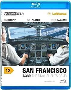 PilotsEYE.tv | A380 SAN FRANCISCO |:| Blu-ray Disc® |:| Flightdeck LUFTHANSA | A380 | The final flights of JR | Bonus: Toulouse Simulator [Region Free]