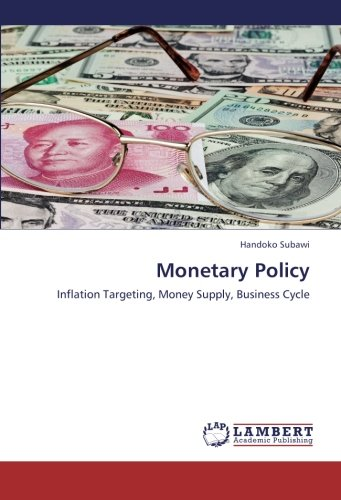 Monetary Policy: Inflation Targeting, Money Supply, Business Cycle