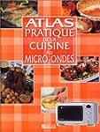 Atlas pratique de la cuisine au micro...