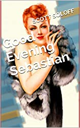 Good Evening Sebastian (English Edition)