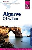Reise Know-How Algarve und Lissabon: Reiseführer für individuelles Entdecken - Werner Lips