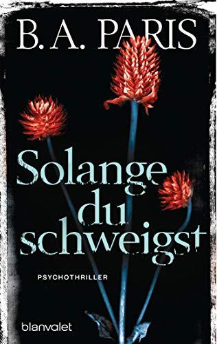 Buchseite und Rezensionen zu 'Solange du schweigst: Psychothriller' von B.A. Paris