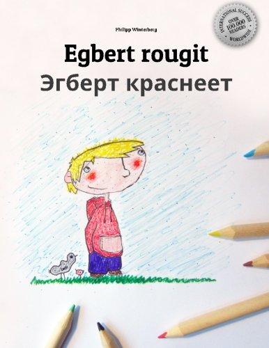 Egbert rougit/Egbert krasneyet: Un livre à colorier pour les enfants (Edition bilingue français-russe)