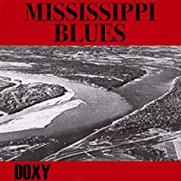Mississippi Blues (Doxy Collection, Remastered)