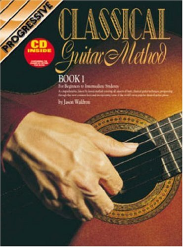 Classical Guitar Method Book 1 Bk/CD: For Beginners to Intermediate Students (Progressive) (Guitar Method Progressive)