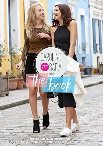 Caroline et Safia, the book : Encore jamais vu sur Youtube ! Des conseils pour être belle dans son corps et dans son esprit