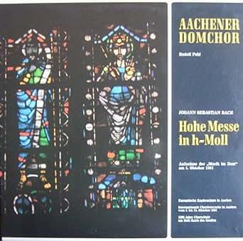 """Bach: Hohe Messe in h-moll (Aufnahme der """"Musik im Dom"""" am 4. Oktober 1981) [Vinyl Schallplatte] [Doppel-LP]"""